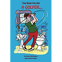 You Know You Are A Golfer... by Richard McChesney (2013-11-13)