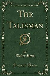 The Talisman (Classic Reprint)