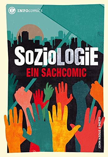 Soziologie: Ein Sachcomic (Infocomics)