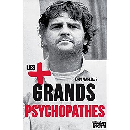 Les plus grands psychopathes: Une histoire des crimes les plus célèbres (ARTICLES SANS C)