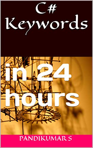 C# Keywords: in 24 hours (English Edition)