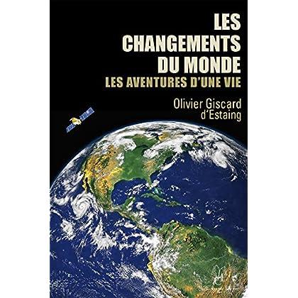 Les changements du monde : Les aventures d'une vie