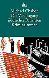 Die Vereinigung jiddischer Polizisten: Kriminalroman
