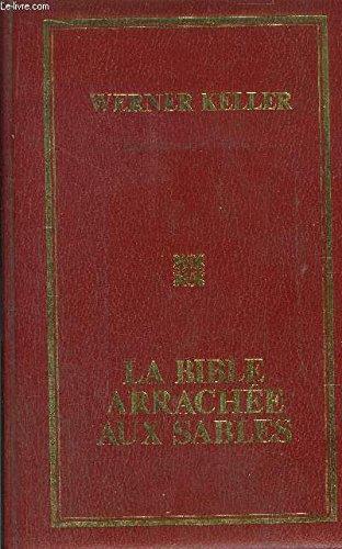 La Bible arrachée aux sables par Werner Keller
