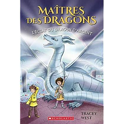 Ma?tres Des Dragons: N? 11 - l'?clat Du Dragon d'Argent