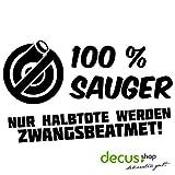 100 % Sauger / nur Halbtote werden zwangsbeatmet ... // Sticker OEM JDM Style Aufkleber (schwarz)