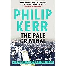 The Pale Criminal: Bernie Gunther Thriller 2 (English Edition)