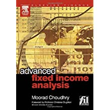 Advanced Fixed Income Analysis by Moorad Choudhry (2004-08-11)