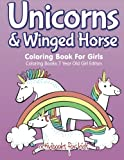 Best Books For 7 Year Old Girls - Unicorns & Winged Horse Coloring Book For Girls Review