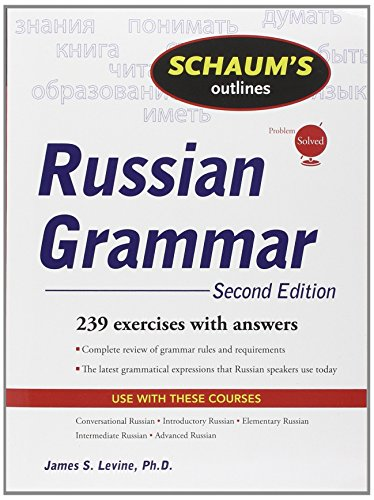 Schaum's Outline of Russian Grammar, Second Edition (Schaum's Outline Series) by James S. Levine (1-Jun-2009) Paperback