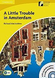 A Little Trouble in Amsterdam. Mit Audio-CD: Book with CD-ROM and Audio-CD-Pack. Englische Lektüre für das 3. Lernjahr