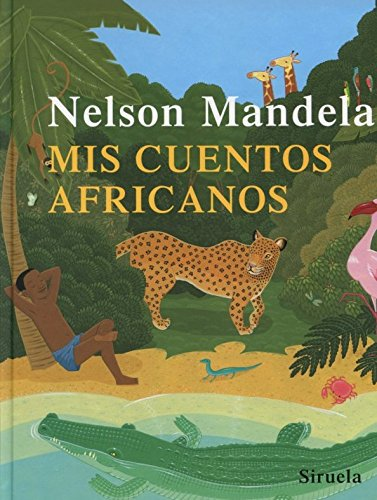 Mis Cuentos Africanos (Las Tres Edades) por Nelson Mandela