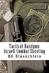 Tactical Handgun: Israeli Combat Shooting
