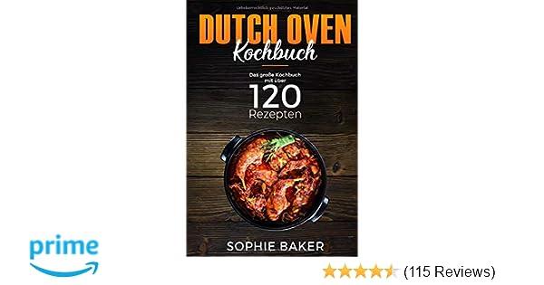 Outdoor Küche Kochbuch : Dutch oven das kochbuch mit den besten dutch oven