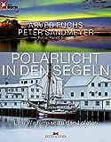 Polarlicht in den Segeln: Eine Winterreise zu den Lofoten
