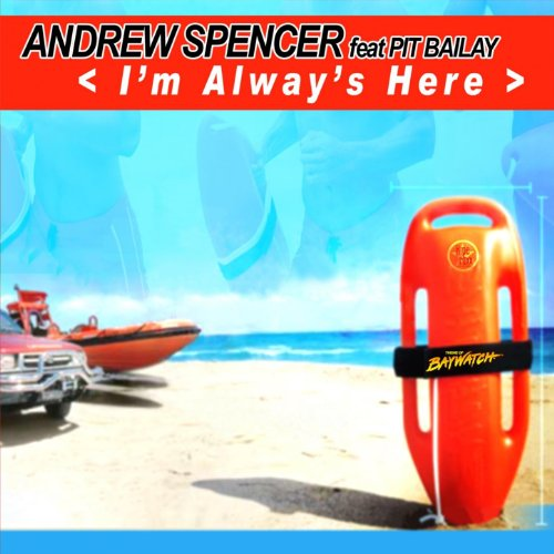 Andrew Spencer Feat. Pit Bailay* Pit Bailey - I'm Always Here