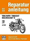 Triumph Trident BSA Rocket 3: T150 / T160 / A75 ab 1969 // Reprint der 7. Auflage 1979