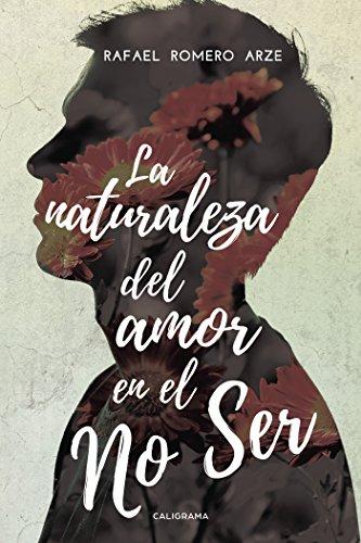 La naturaleza del amor en el No Ser por Rafael Romero Arze