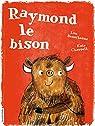 Raymond le bison par Beauchesne