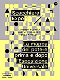 Image de Scacchiera Expo: La mappa del potere prima e dopo
