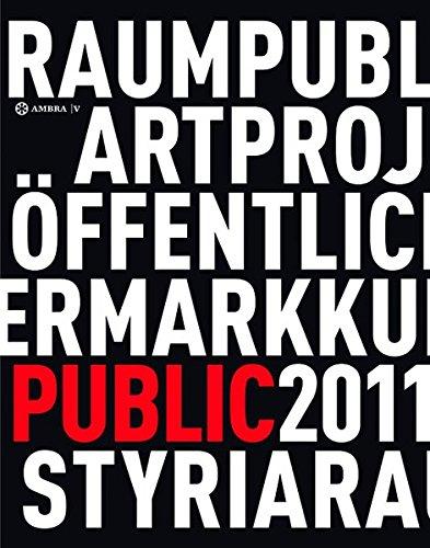 Kunst im öffentlichen Raum Steiermark / Art in Public Space Styria: Projekte / Projects 2011
