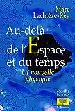 Au-delà de l'espace et du temps (Essais) (French Edition)