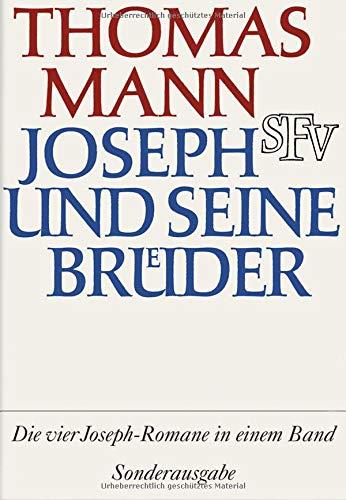 Joseph und seine Brüder: Vier Romane in einem Band (Joseph Seine Und Freund)