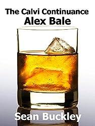 The Calvi Continuance: Alex Bale: Alex Bale (Ereptio Book 3)