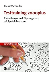 Testtraining 2000plus. Einstellungs- und Eignungstests erfolgreich bestehen