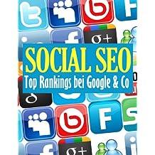 Social SEO - Top Rankings bei Google & Co.
