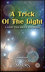 A Trick Of The Light: A Fairy Tale About Knowing (English Edition)