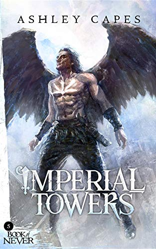 Imperial Towers: (An Epic Fantasy Novel) (Book of Never 5) (English Edition) Imperial Cape