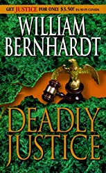 Deadly Justice by William Bernhardt (1997-11-05)