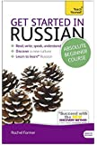 Get Started in Russian Absolute Beginner Course: (Book and audio support) The essential introduction to reading, writing, speaking and understanding a new language (Teach Yourself)