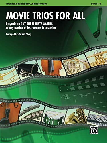 Movie Trios for All - Trombone / Baritone B.C. / Bassoon / Tuba: Playable on Any Three Instruments or Any Number of Instruments in Ensemble (Instrumental Ensembles for All)