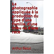 La photographie appliquée à la production du type d'une famille, d'une tribu ou d'une race : Habitants du Pied de la Montagne-Noire (French Edition)