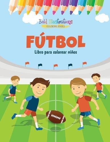 Fútbol: Libro para colorear niños por Bold Illustrations