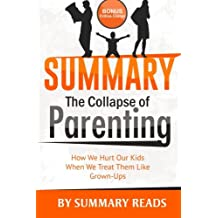 Summary: The Collapse of Parenting: How We Hurt Our Kids When We Treat Them Like Grown Ups by Leonard Sax | with BONUS Critics Corner