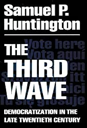 The Third Wave: Democratization in the Late 20th Century (The Julian J. Rothbaum Distinguished Lecture Series Book 4)
