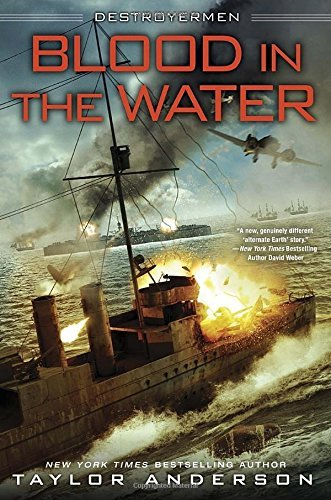 Blood In the Water (Destroyermen) by Taylor Anderson (2016-06-14)