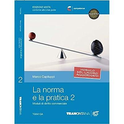 La Norma E La Pratica. Per Le Scuole Superiori. Con Espansione Online: 2