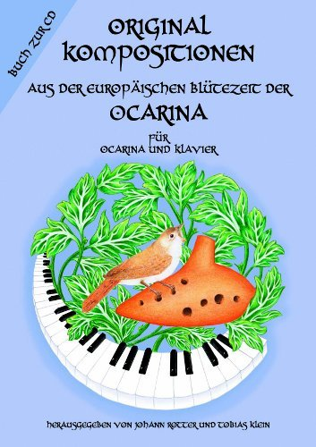 Ocarina Noten Originalkompositionen 1 (136-seitiges Notenbuch: Originalkompositionen alter Meister)