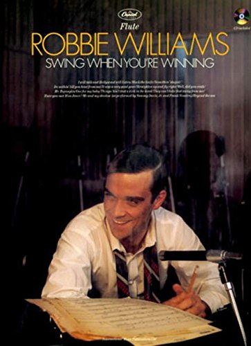 Robbie Williams: Swing When You'Re Winning Flûte +CD: (Flute)