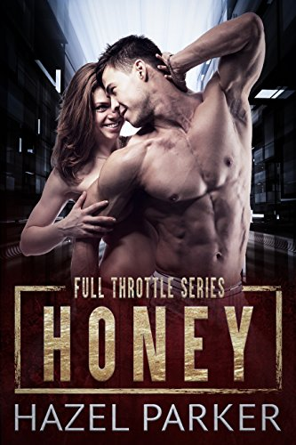 Hazel Honey (Honey (Full Throttle Series) (English Edition))