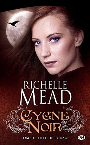 Fille de l'Orage: Cygne noir, T1 (Bit-lit) par Richelle Mead