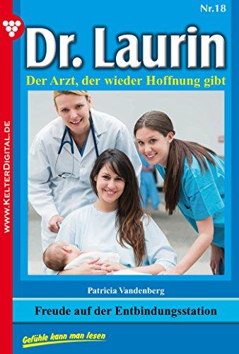 Dr. Laurin 18 - Arztroman: Freude auf der Entbindungsstation