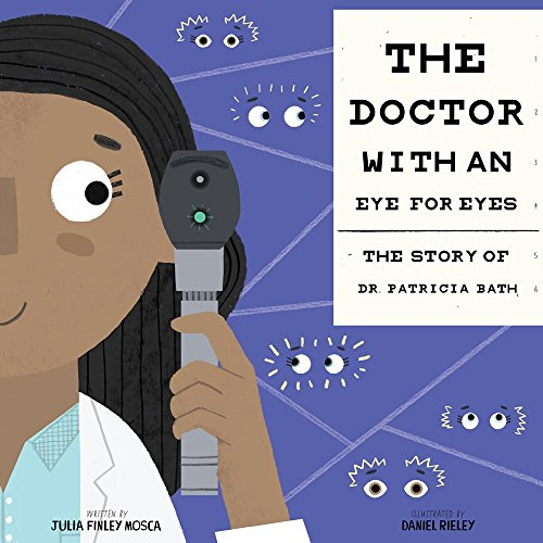 The Doctor with an Eye for Eyes: The Story of Dr. Patricia Bath (Amazing Scientists) por Julia Finley Mosca
