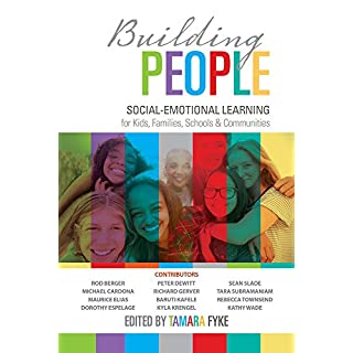 Building People: Social-Emotional Learning for Kids, Families, Schools & Communities