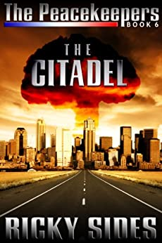 The Peacekeepers. The Citadel. Book 6. by [Sides, Ricky]