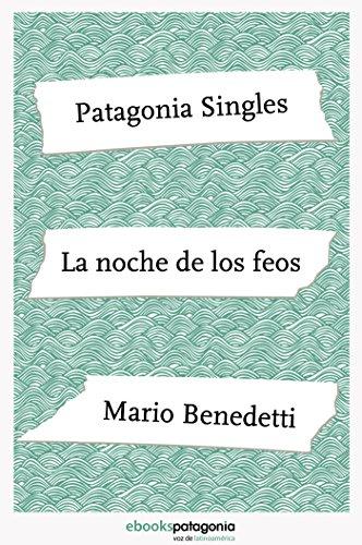 La noche de los feos (ebooks Patagonia Singles) por Mario Benedetti
